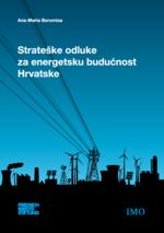 Strateške odluke za energetsku budućnost Hrvatske